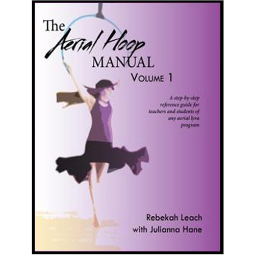 Aerial Hoop Manual - Volume 1